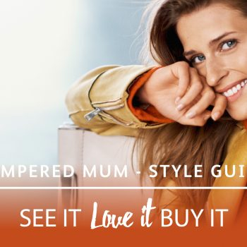 Pampering mum – a style guide