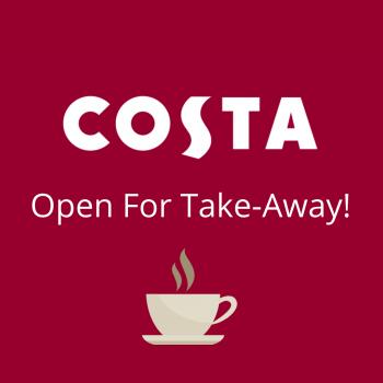 Costa – Now Open For Takeaway!